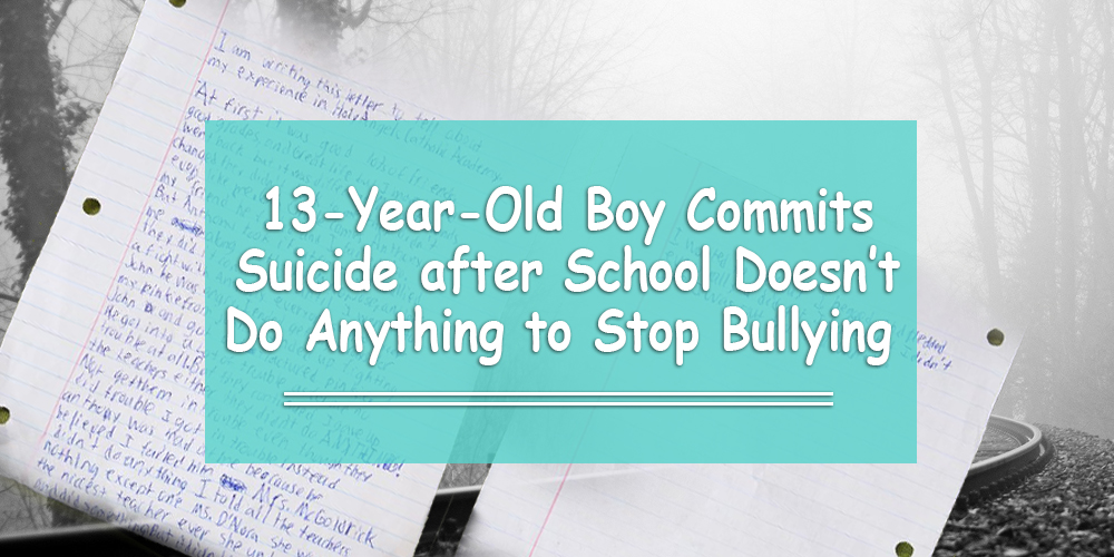 13-Year-Old Boy Commits Suicide after School Doesn't Do Anything to Stop Bullying