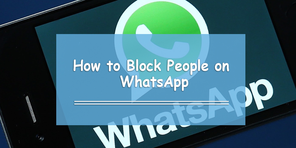 How to Block People on WhatsApp