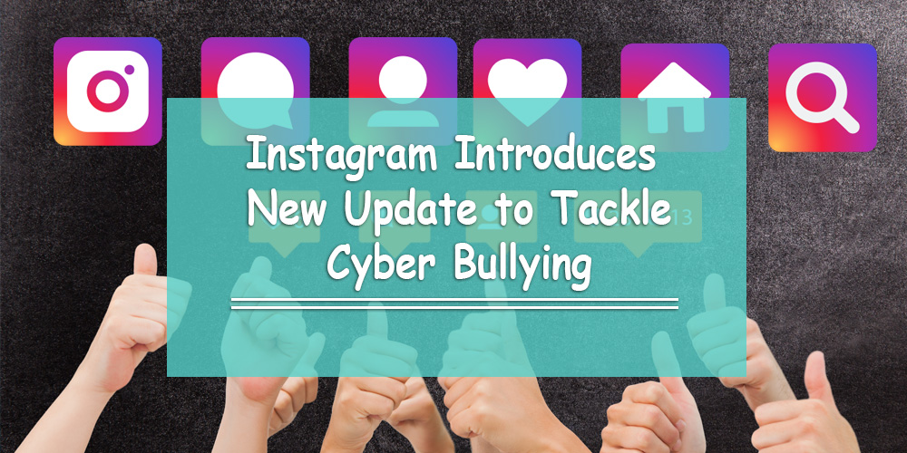 Instagram's Comment Moderation Tool Tackles Cyber Bullying (2016)