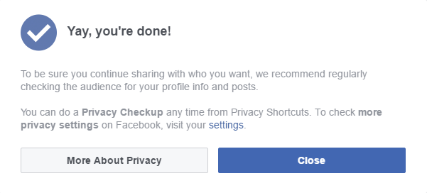 Facebook Privacy Checkup - End (Yay You're Done!)