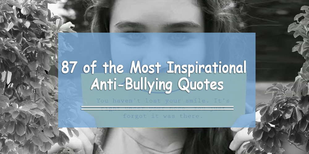 Elegant Exs Top 87 Inspirational Antibullying Quotes Of Alltime My Recent Quotes 87 Inspirational Quotes About Bullying