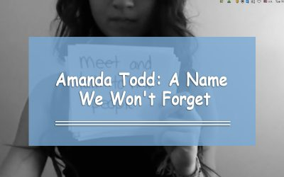 Amanda Todd: A Name We Will Never Forget (Cyberbullying/Suicide Story)