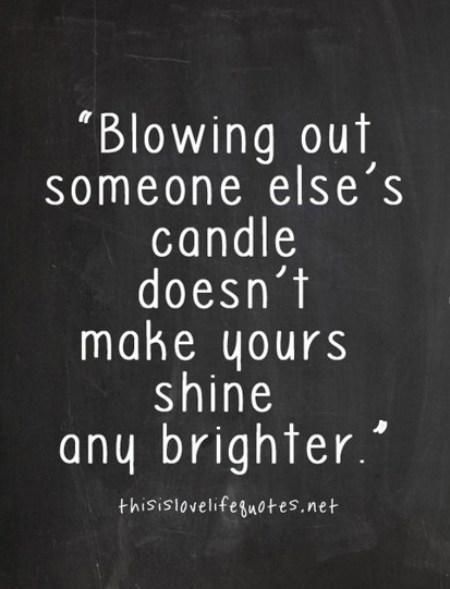 Bullying Quotes: Blowing Out Someone's Candle