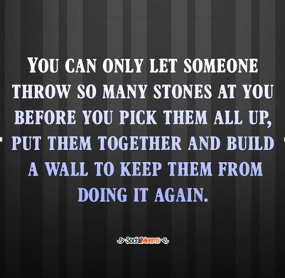 Bullying Quotes: Throwing Stones & Building a Wall