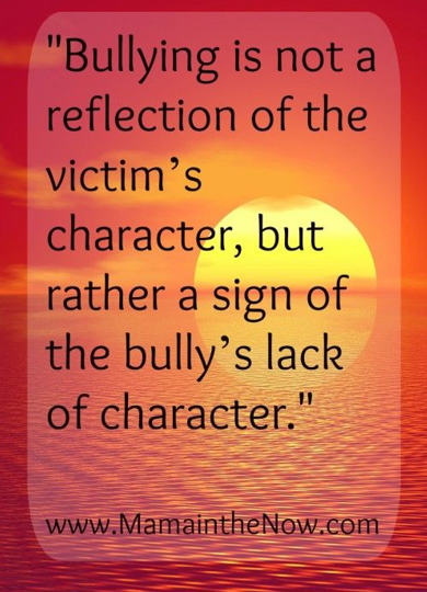 Bullying Quote: Bullying Is NOT a Reflection of Victim's Character