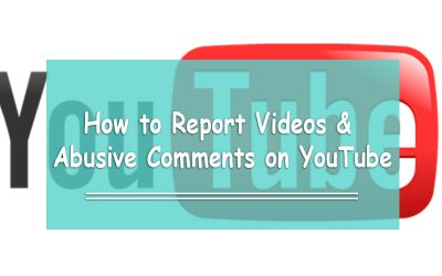 How to Report Videos & Abusive Comments on YouTube