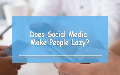 Does Social Media Make People Lazy?