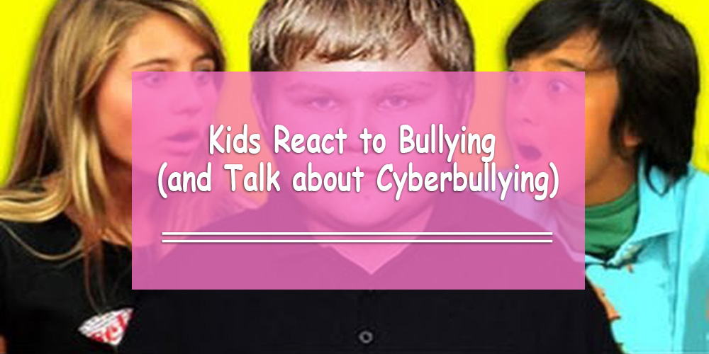 Kids React to Bullying Video (and Talk about Cyberbullying)