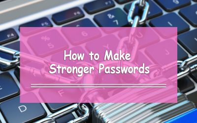 How to Make Your Passwords Stronger Than Ever