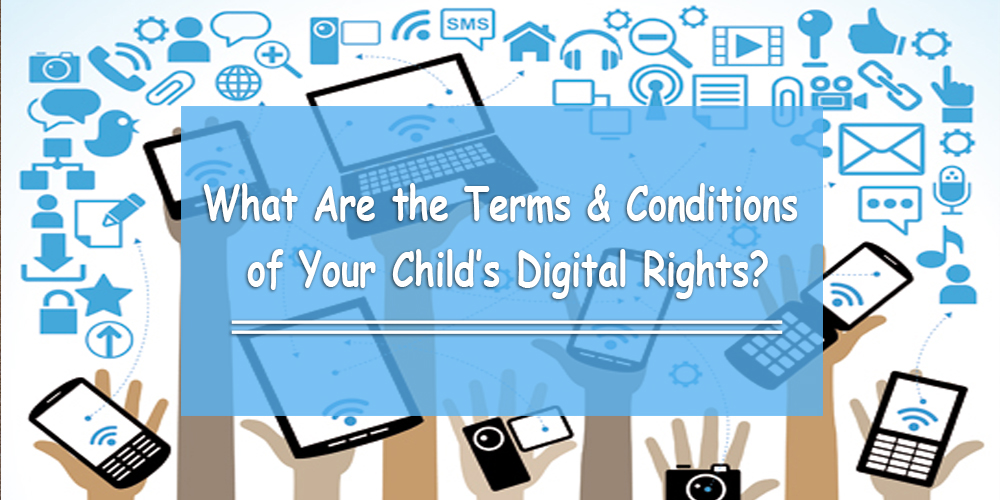 What Are the Terms & Conditions of Your Child's Digital Rights?