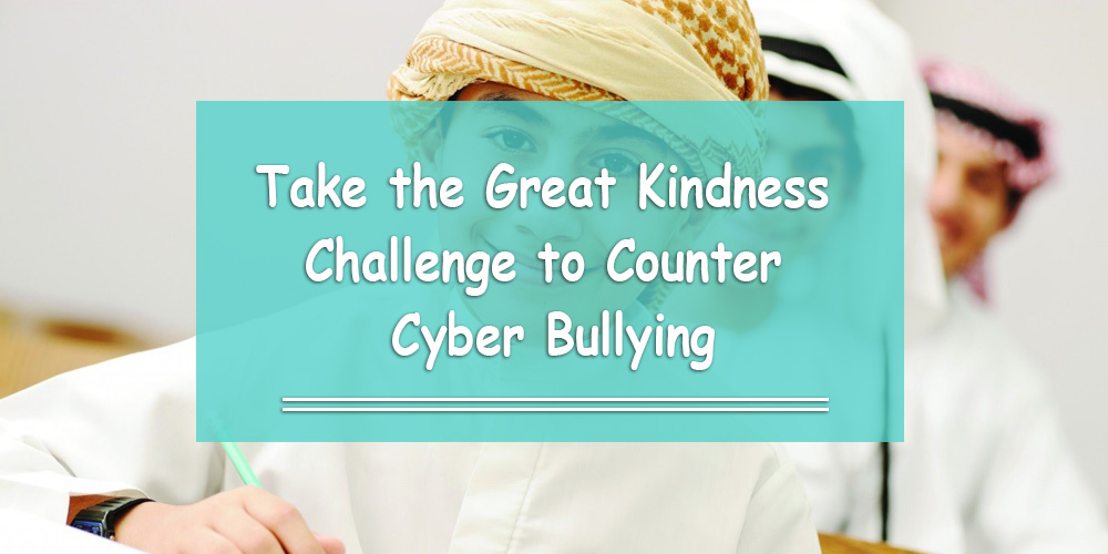 Take the Great Kindness Challenge to Counter Cyber Bullying
