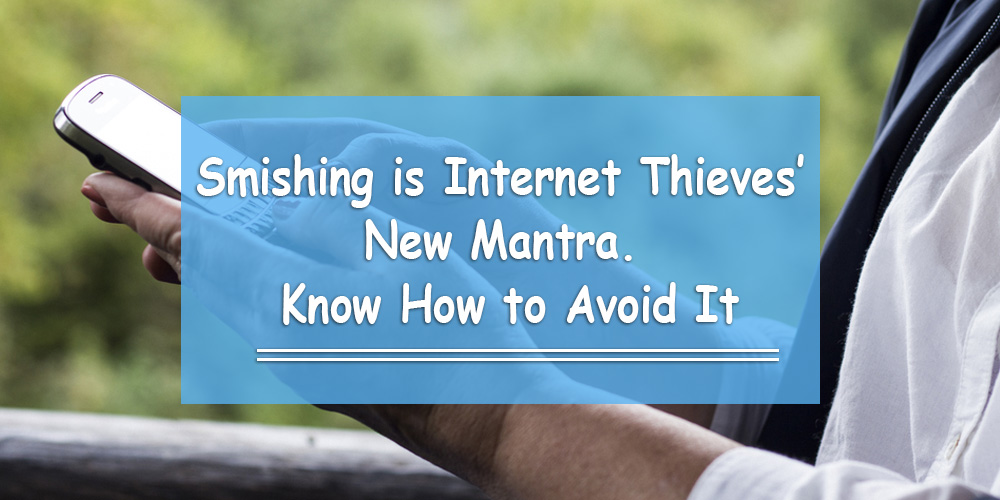 Smishing is Internet Thieves' New Mantra. Know How to Avoid It