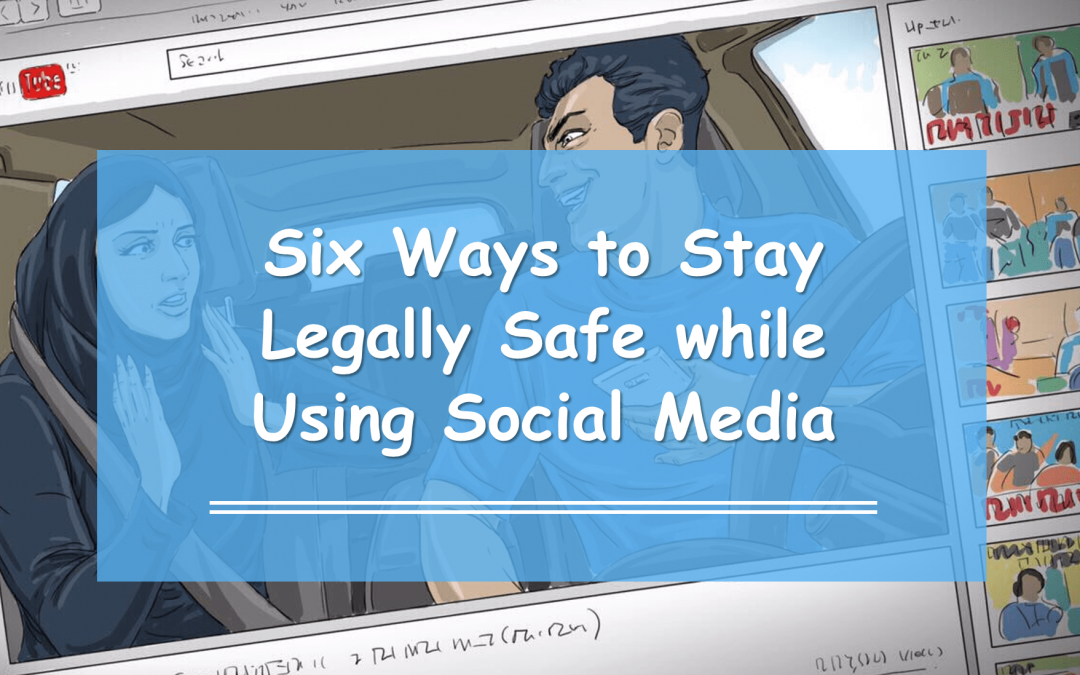 Six Ways to Stay Legally Safe while Using Social Media