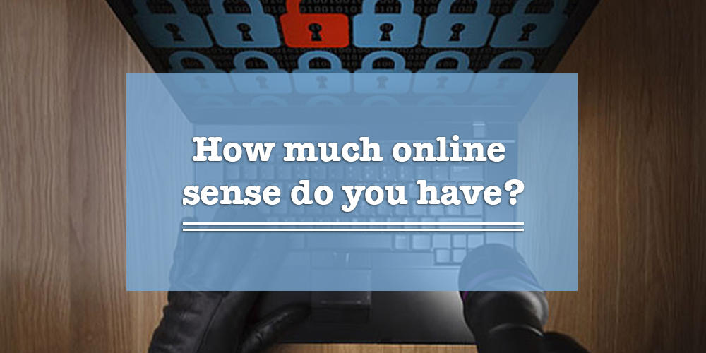 How Much Online Sense Do You Have?
