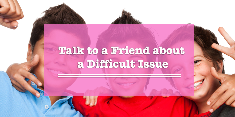 Talk to Your Friend about an Online Issue