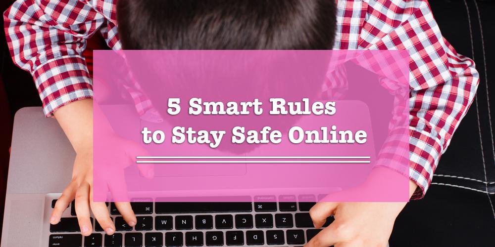 5 Smart Internet Safety Rules
