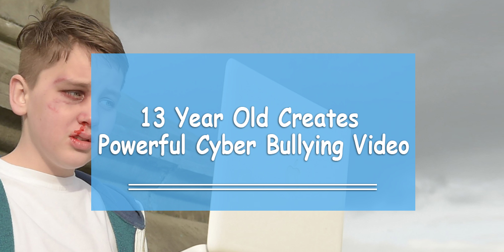 13-Year Old Creates Powerful Cyber Bullying Video