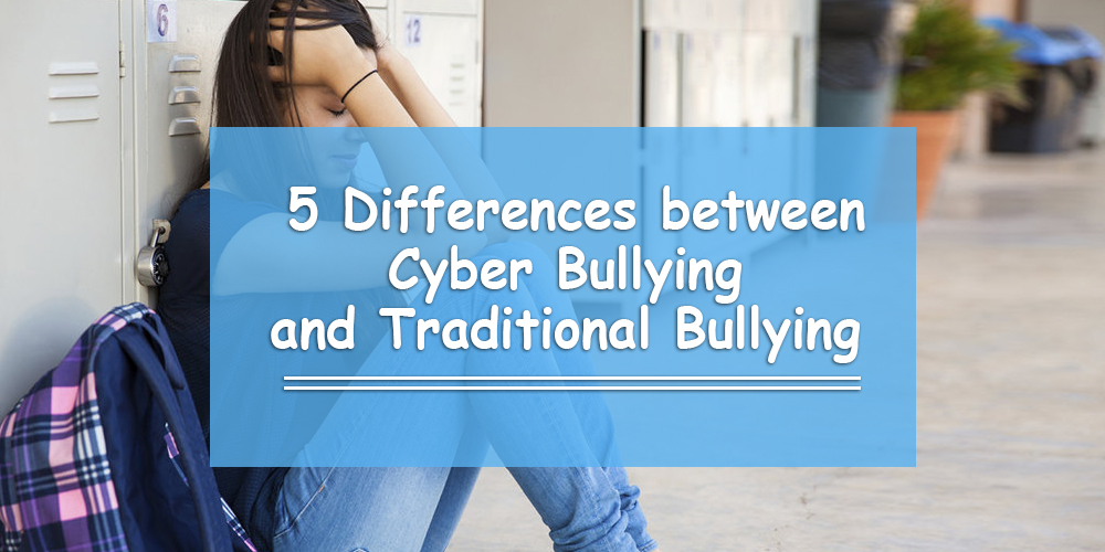 5 Differences between Cyber Bullying and Traditional Bullying