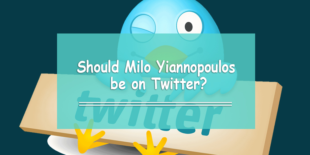 Should Milo Yiannopoulos Be on Twitter? (Interview)