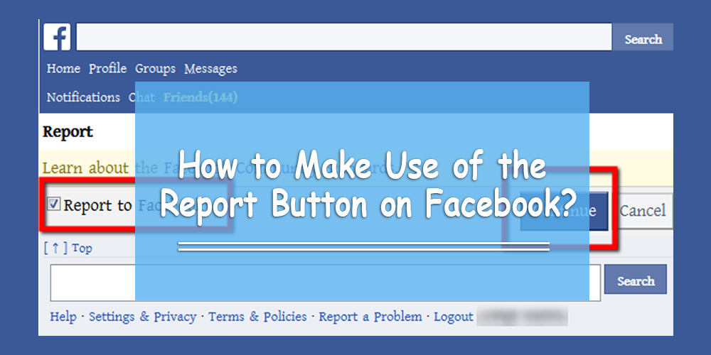 How to Make Use of the Report button on Facebook