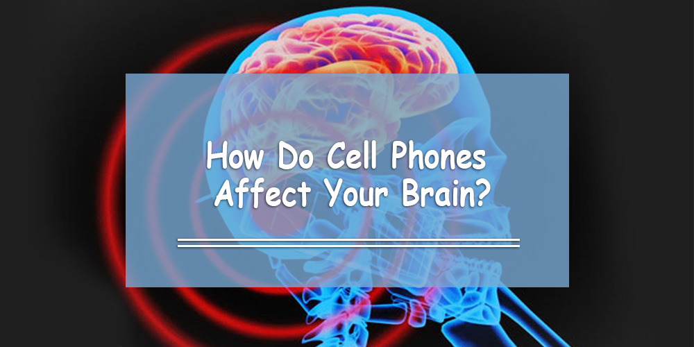 How Does Mobile Phone Use Affect Your Brain?