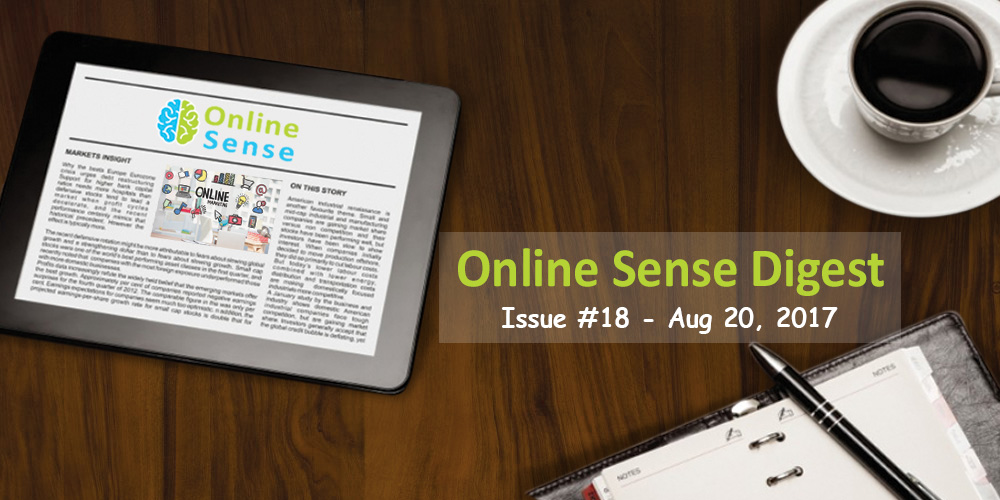 Online Sense Digest #18 (Aug 20, 2017)